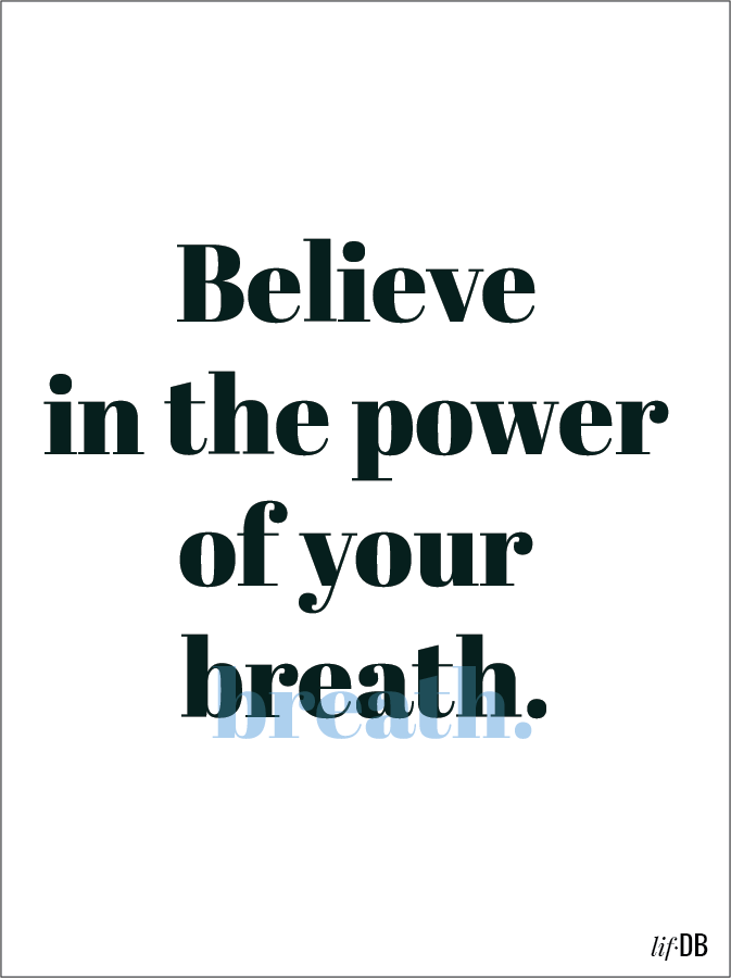 believe in the power of your breath